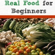 Real Food Basics: 9 Steps to Real Food for Beginners