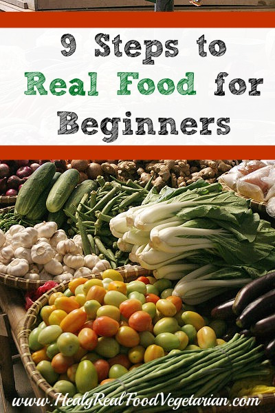 A collage image of market vegetables and 9 steps to real food basics for beginners written at the top